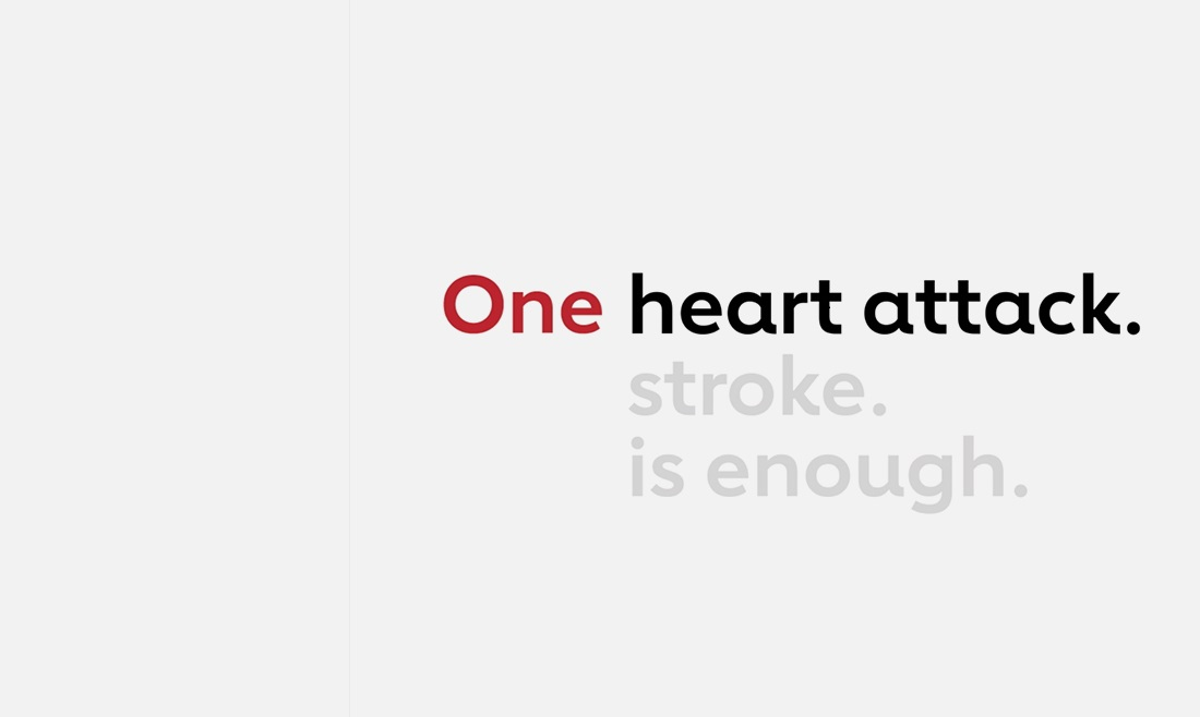 one heart attack or stroke is enough